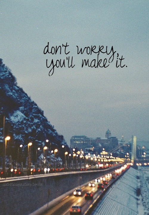 don't-worry you will make it