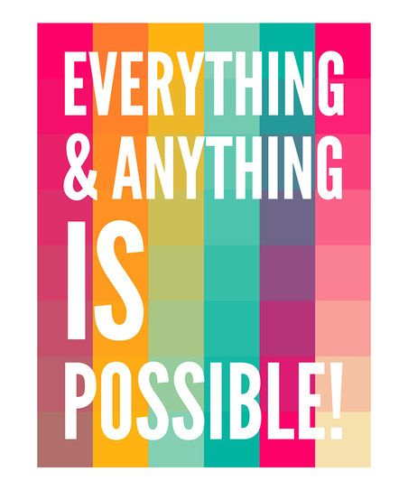 everything and anything is possible