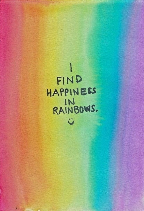 I find happiness in rainbow