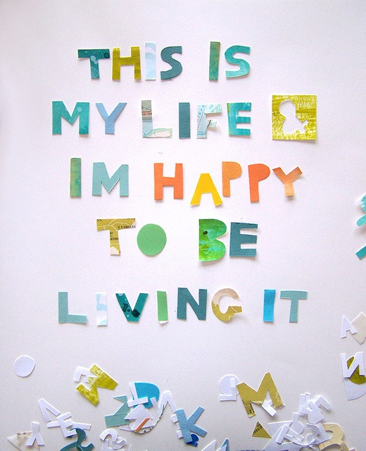 This Is My Life & I'm Happy Living It