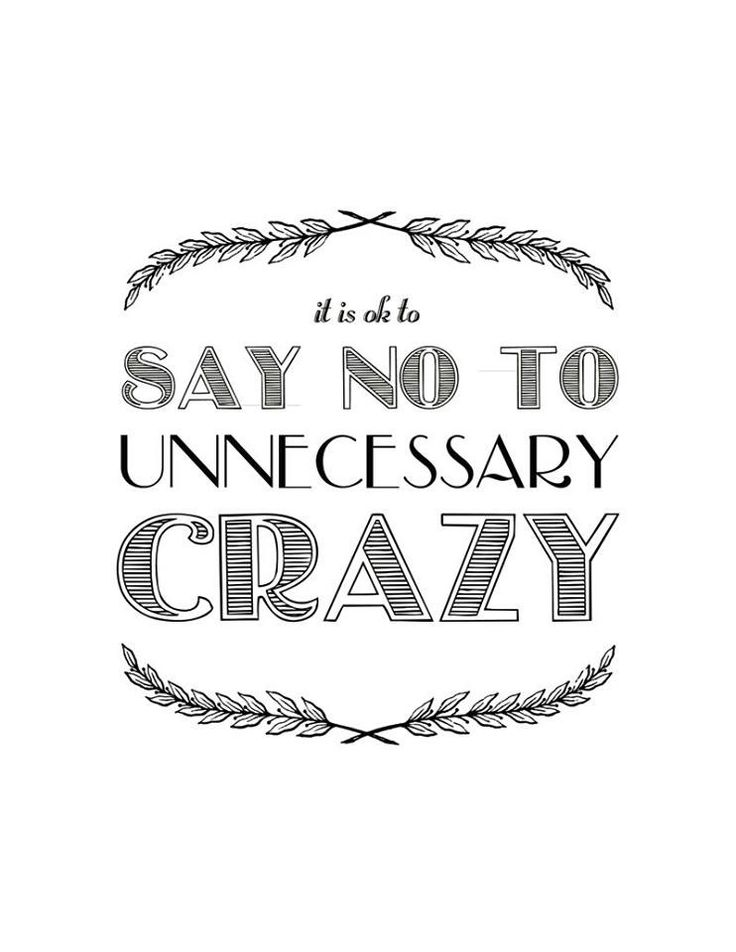it is ok to say no to unnecessary crazy