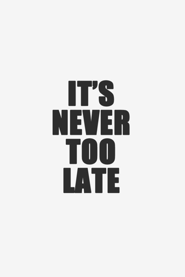 it's-never-too-late
