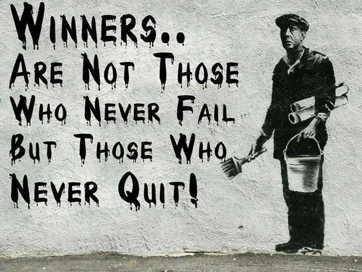Winners are not those who never failure but those who never quit