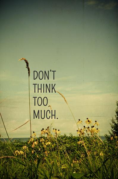 don't think-too-much