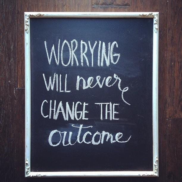 worrying-will-not-change-outcome