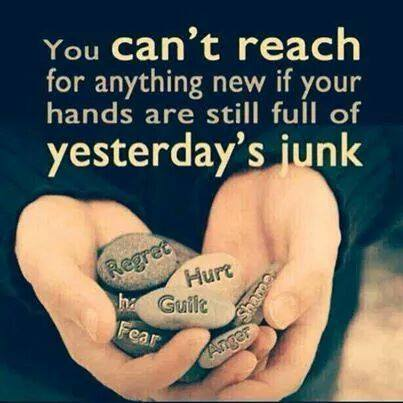 You Can't Reach For Anything New If Your Hands Are Still Full Of Yesterday's Junk